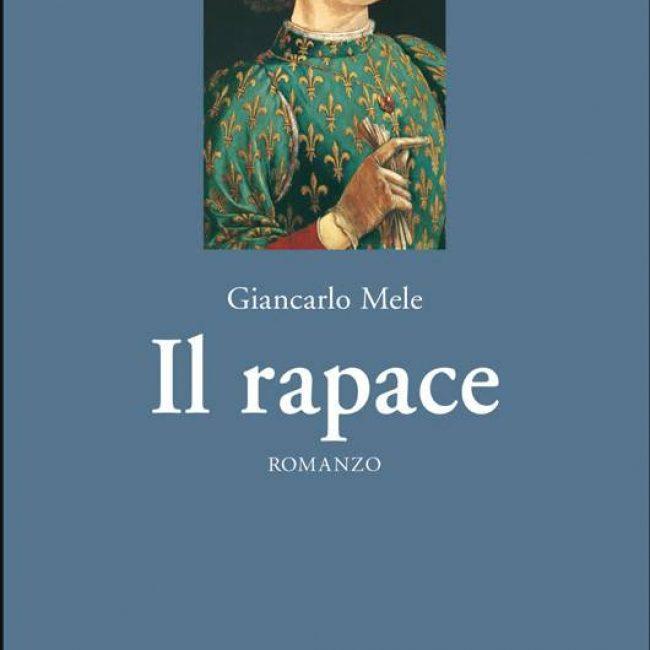 """Presentazione romanzo """"il Rapace"""" di Giancarlo Mele"""